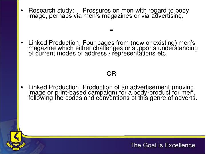 Research study: 	Pressures on men with regard to body image, perhaps via men's magazines or via