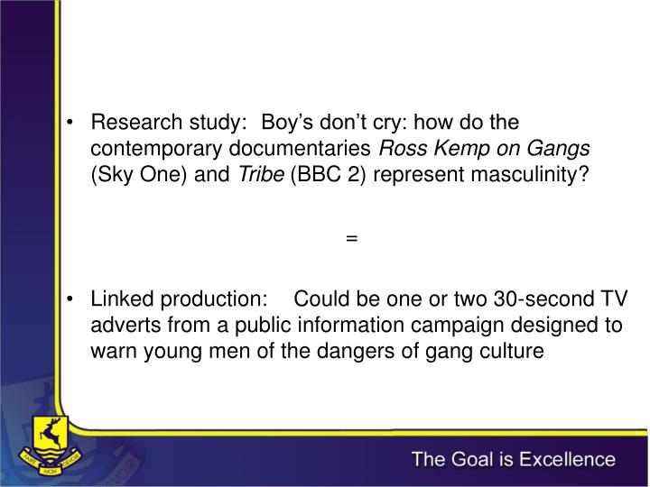 Research study:	Boy's don't cry: how do the contemporary documentaries