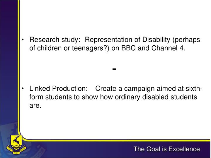 Research study: 	Representation of Disability (perhaps of children or teenagers?) on BBC and Channel