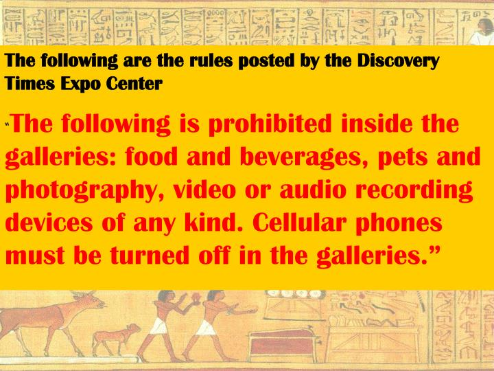 The following are the rules posted by the Discovery Times Expo Center