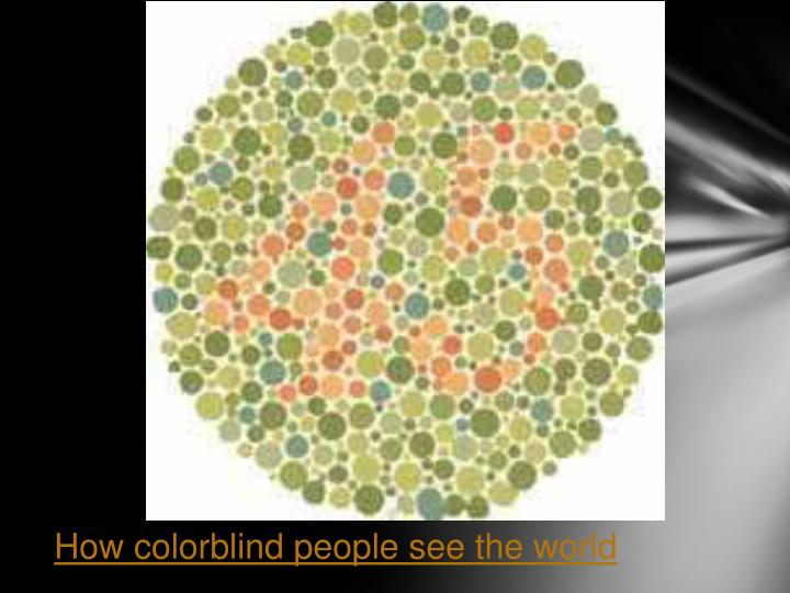 How colorblind people see the world