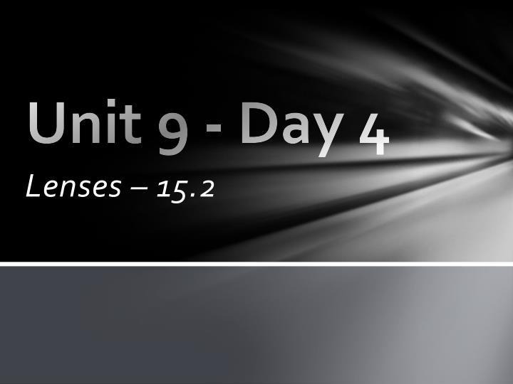Unit 9 - Day 4