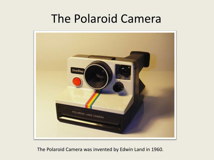 The Polaroid Camera