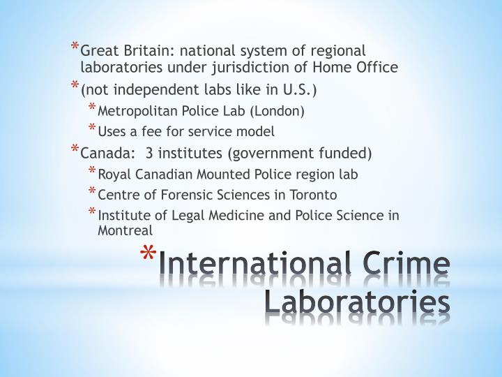 Great Britain: national system of regional laboratories under jurisdiction of Home Office