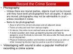 record the crime scene