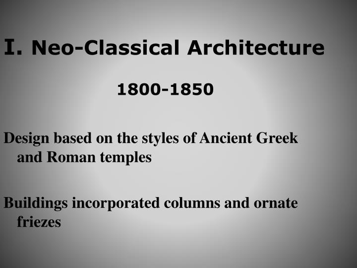 neo classical architecture essay Architecture - modernism v traditionalism  i wouldn't say you shouldn't have neo-classical buildings or that children shouldn't learn latin or greek in schools  and so to take the.