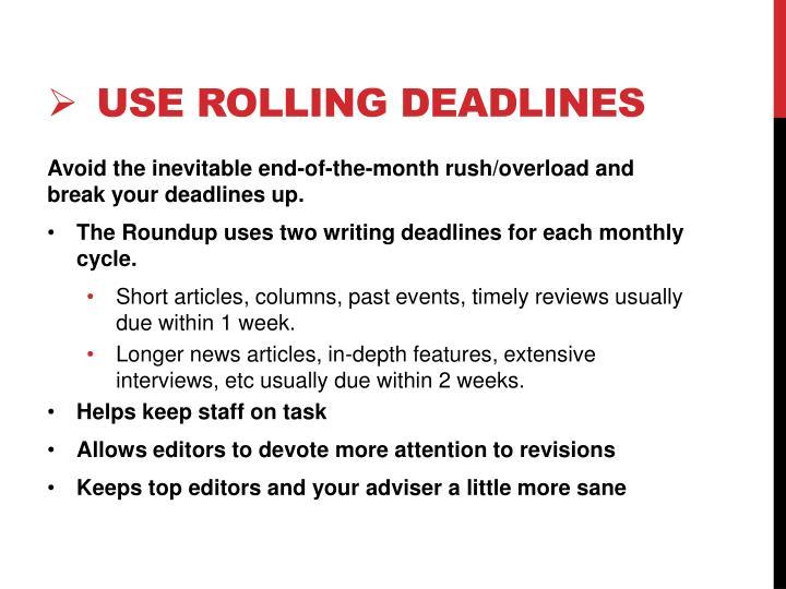 Use rolling deadlines