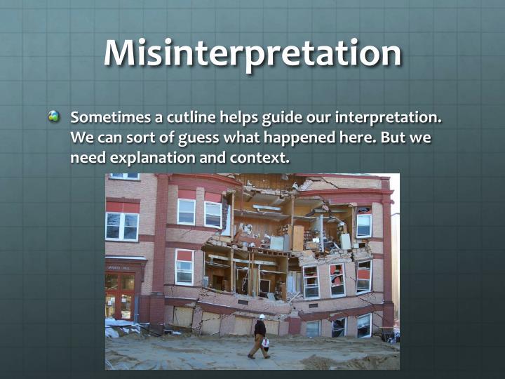 Misinterpretation