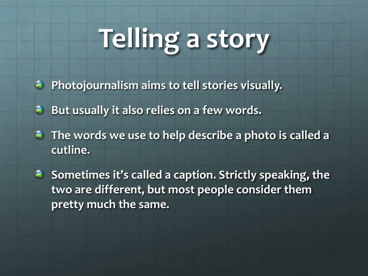 Telling a story