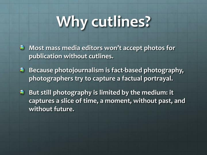 Why cutlines?