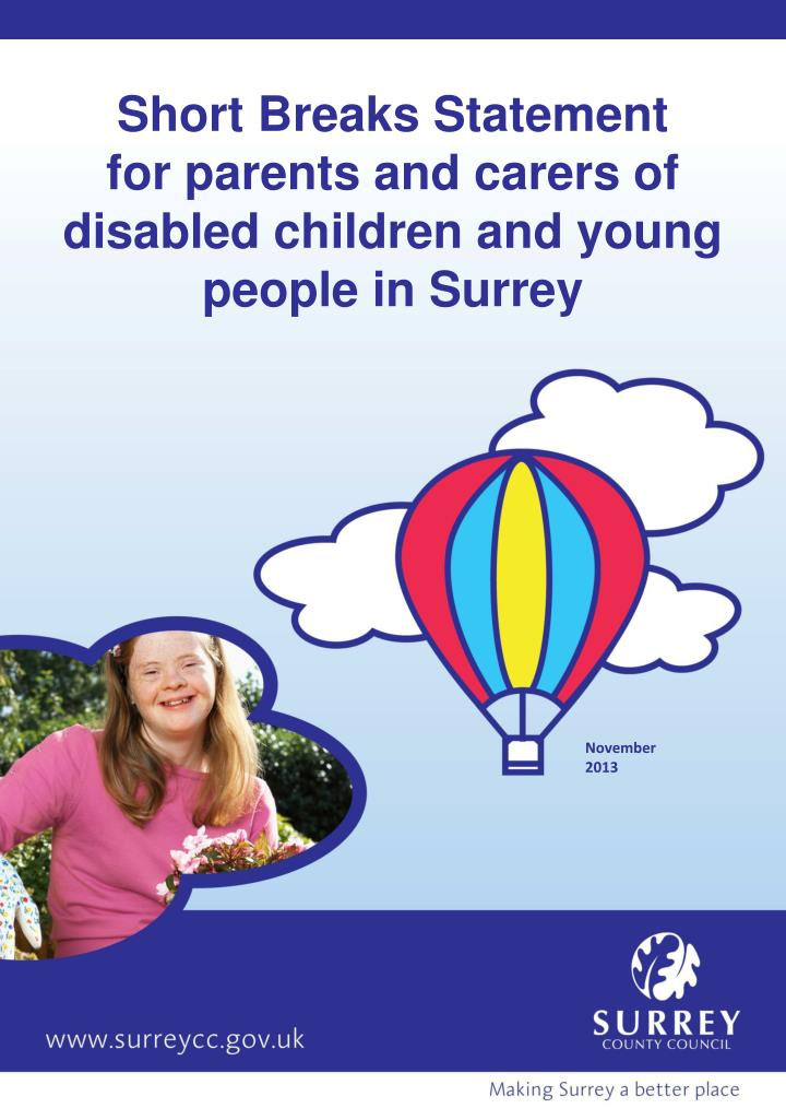 short breaks statement for parents and carers of disabled children and young people in surrey n.
