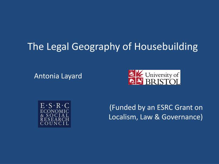 the legal geography of housebuilding n.
