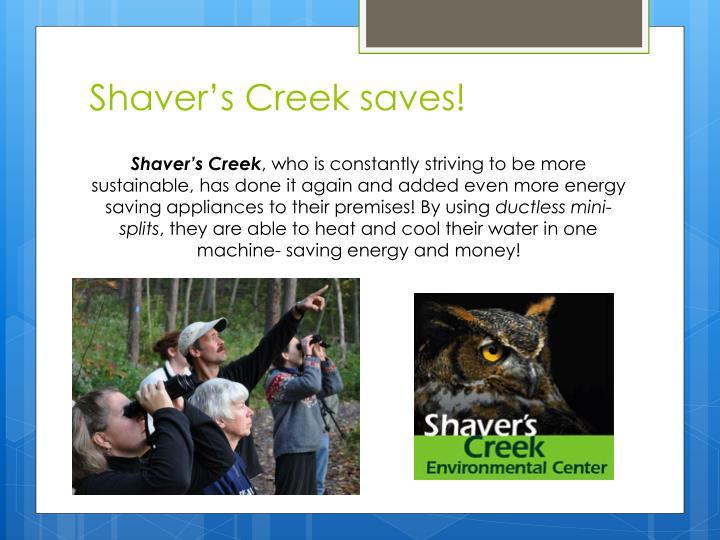 Shaver's Creek saves!