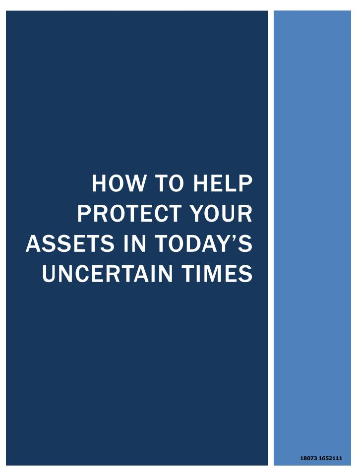 How to help protect your assets in today s uncertain times