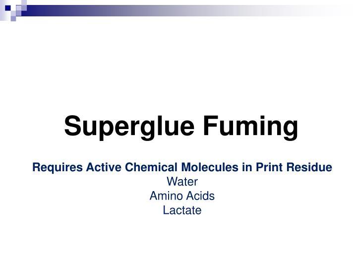 Superglue Fuming