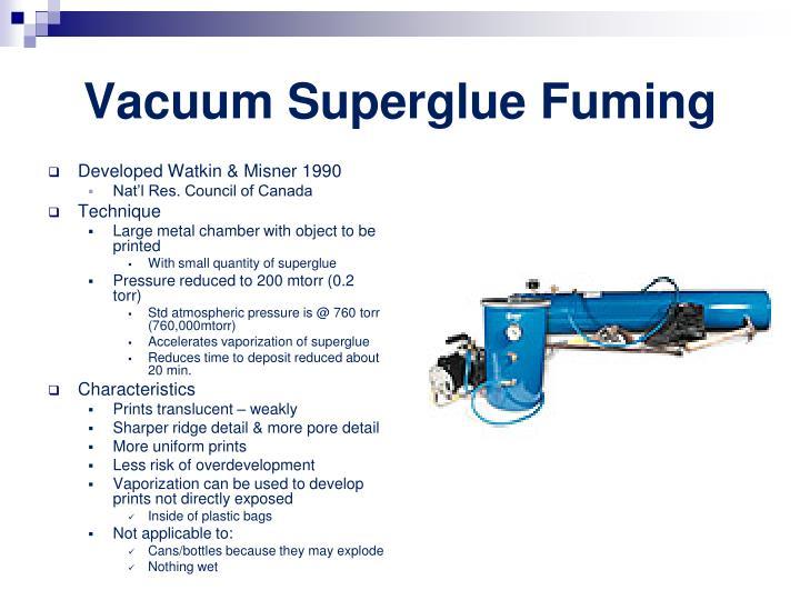 Vacuum Superglue Fuming