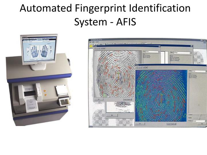 Automated Fingerprint Identification System - AFIS
