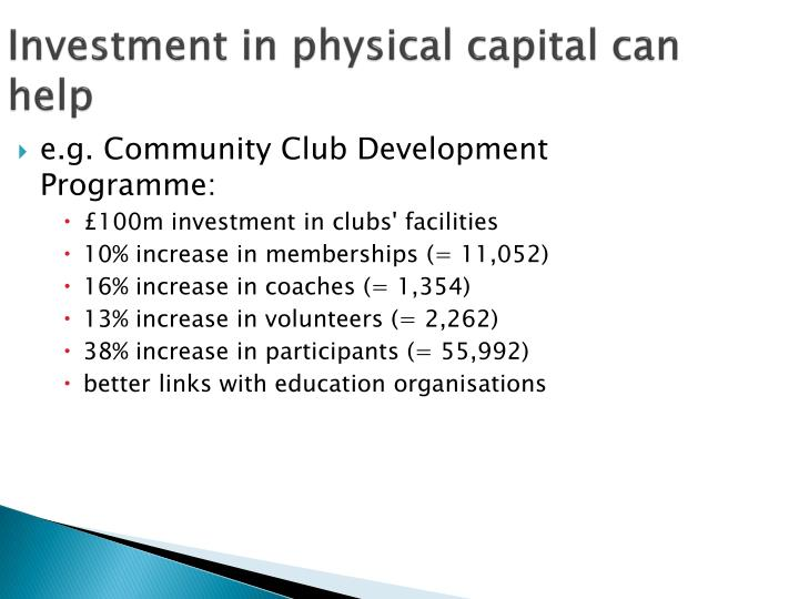 Investment in physical capital can help