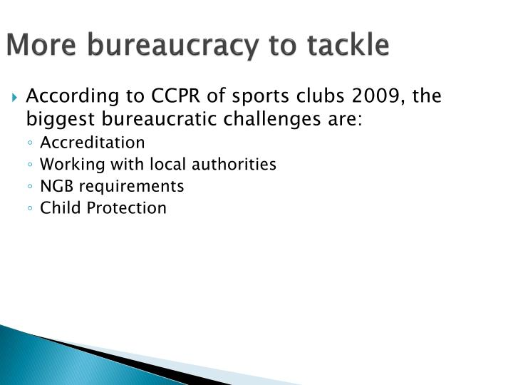 More bureaucracy to tackle