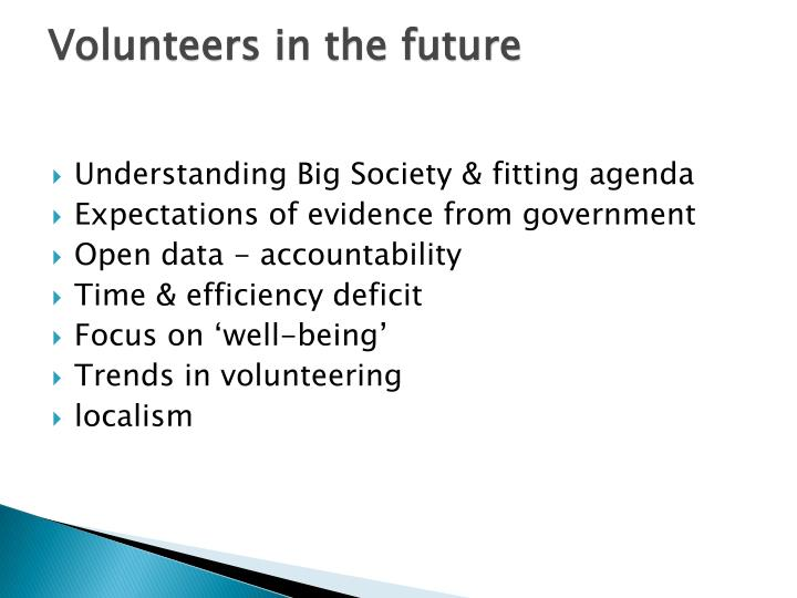 Volunteers in the future