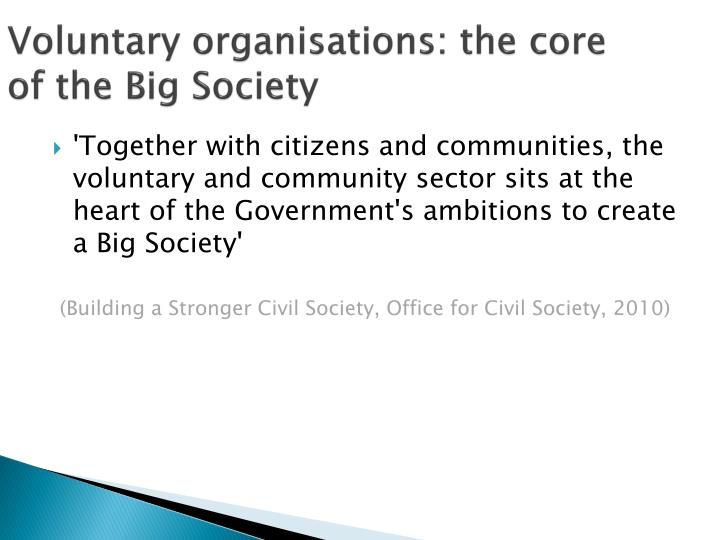 Voluntary organisations the core of the big society