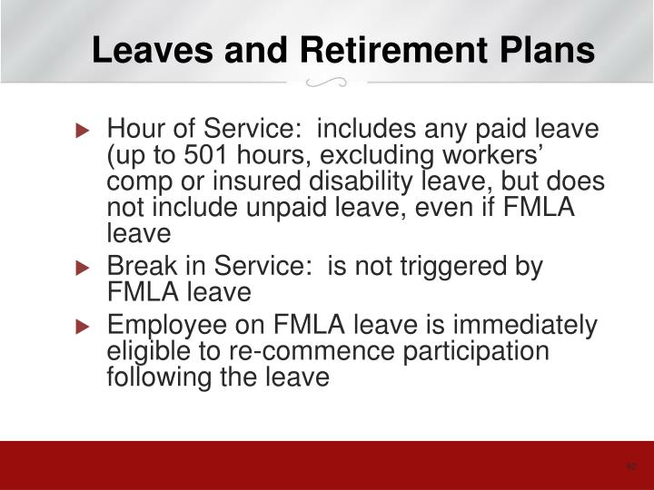 Leaves and Retirement Plans