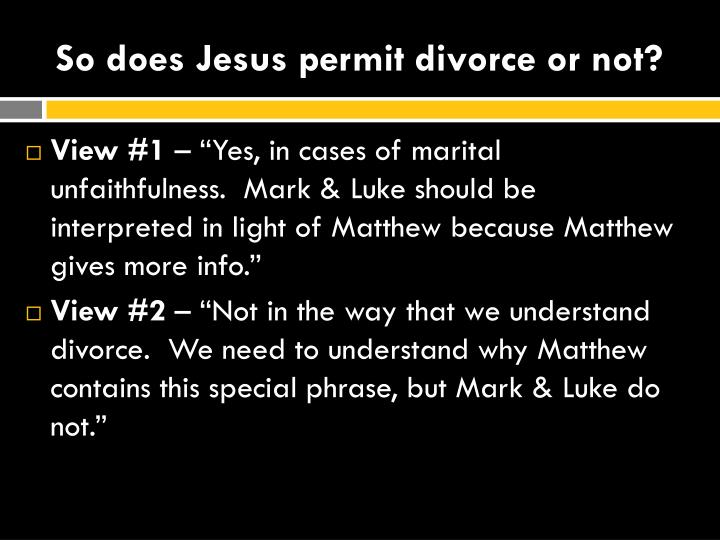 So does Jesus permit divorce or not?