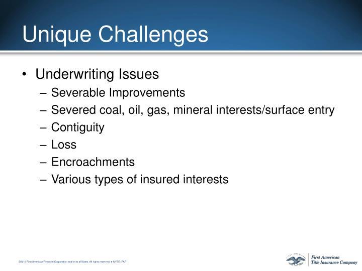 Unique Challenges