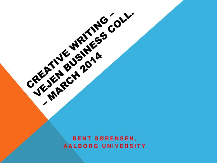 creative writing vejen business coll march 2014 n.