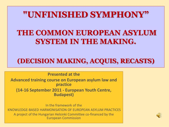 unfinished symphony the common european asylum system in the making decision making acquis recasts n.