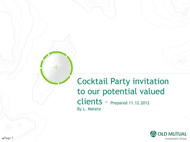 cocktail party invitation to our potential valued clients prepared 11 12 2012 by l matete n.