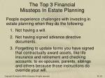the top 3 financial missteps in estate planning
