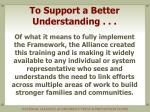 to support a better understanding