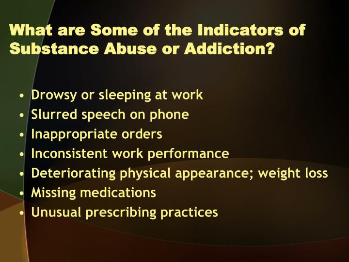 What are Some of the Indicators of Substance Abuse or Addiction?