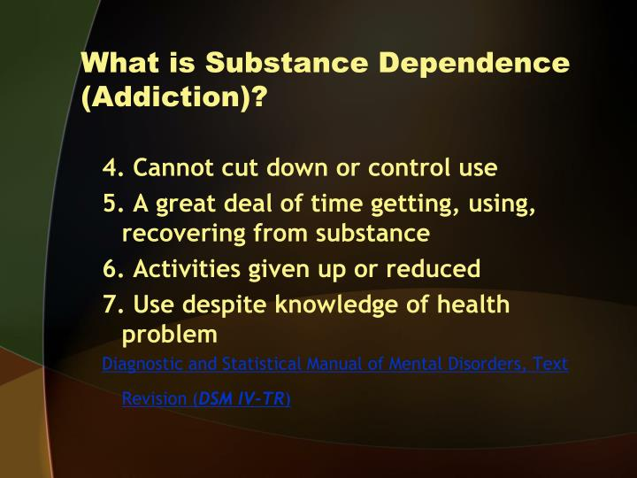 What is Substance Dependence (Addiction)?
