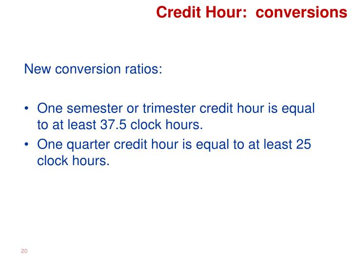Credit Hour:  conversions