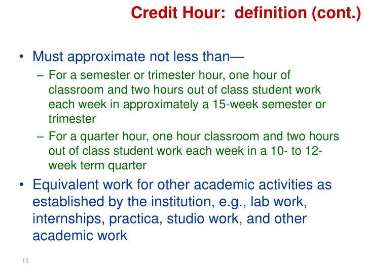 Credit Hour:  definition (cont.)