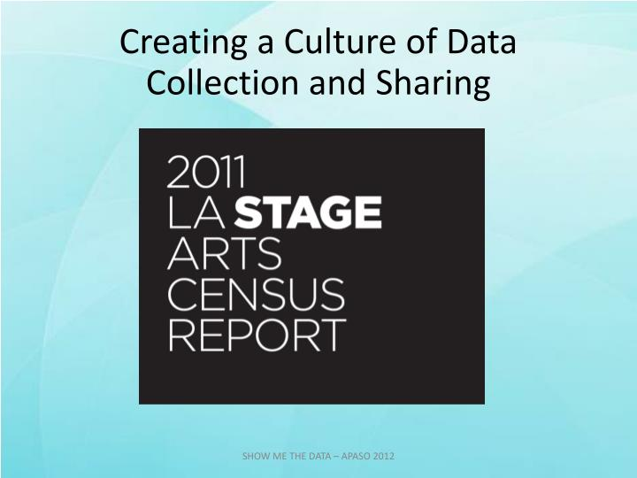Creating a Culture of Data Collection and Sharing