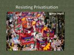 resisting privatisation5