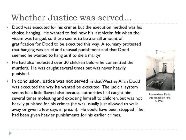 Whether Justice was served...