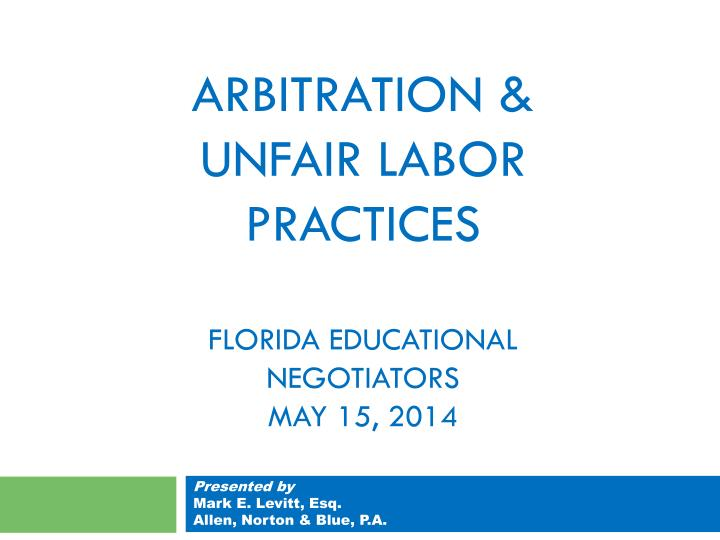 Arbitration unfair labor practices florida educational negotiators may 15 2014
