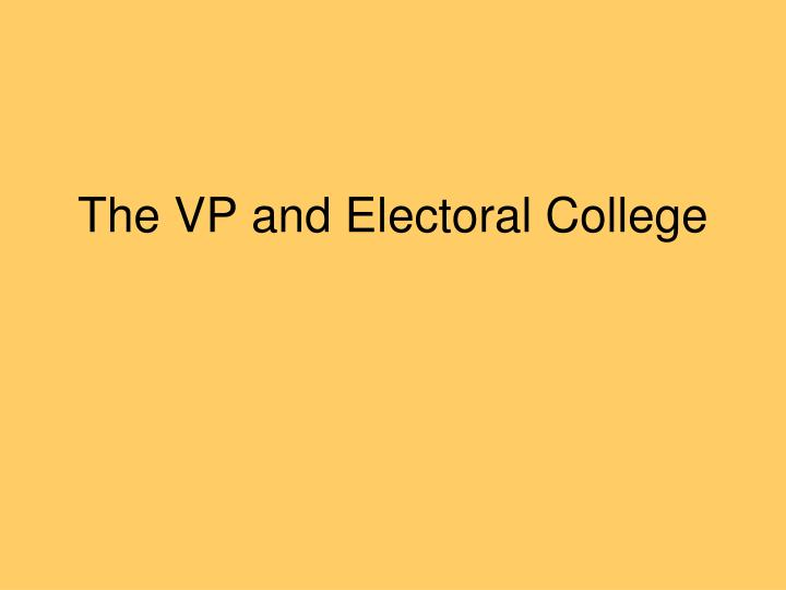 The VP and Electoral College