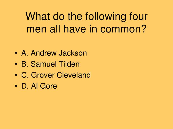 What do the following four men all have in common?