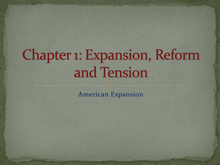 chapter 1 expansion reform and tension n.