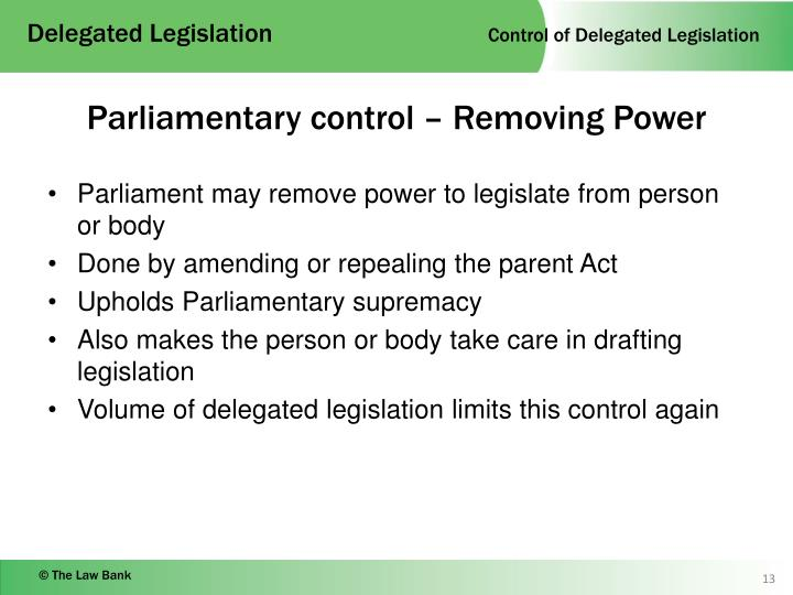 retrospective operation of delegated legislation 61 what is subordinate legislation generally under the general law, the term 'subordinate legislation' is often used to refer to a legislative instrument made by an entity under a power delegated to the entity by the parliament.