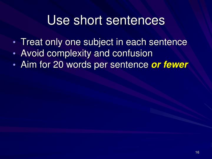 Use short sentences