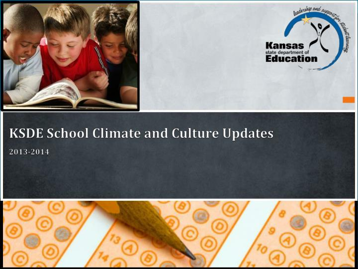 ksde school climate and culture updates 2013 2014 n.