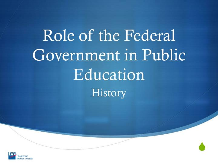 the federal government's role in education In 2013, according to education week, the state spent roughly $2,500  in  schools — but little about the federal government's role in all of this.
