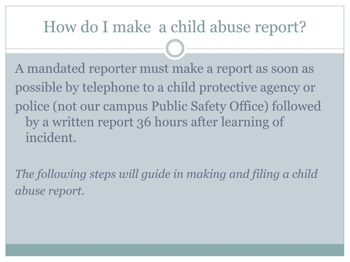 How do I make  a child abuse report?