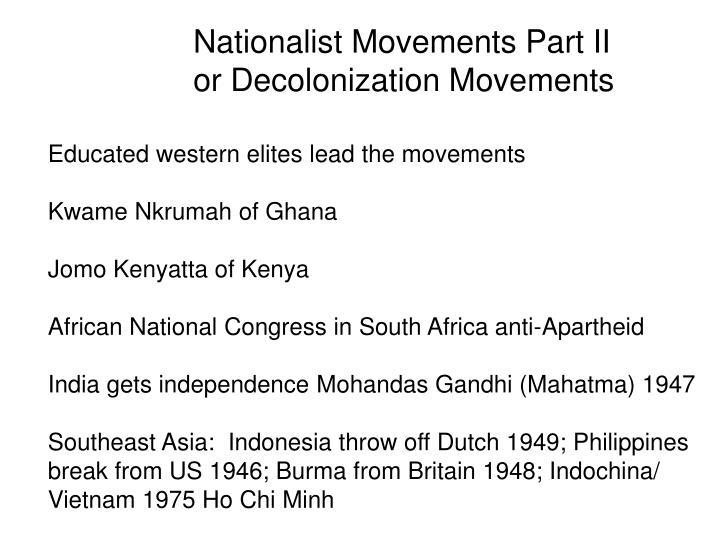 Nationalist Movements Part II or Decolonization Movements